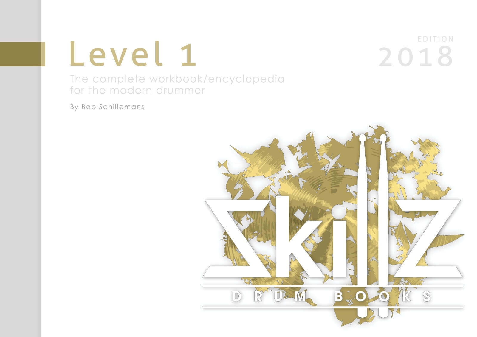 Skillz Drum Books Level 1 - The Complete Workbook Encyclopedia For The Modern Drummer Cover