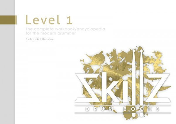 Dit is een afbeelding van de omslag van Skillz Drum Books Level 1 - The Complete Workbook Encyclopedia For The Modern Drummer - Full Version