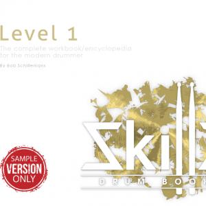 Dit is een afbeelding van de omslag van Skillz Drum Books Level 1 - The Complete Workbook Encyclopedia For The Modern Drummer - Trial Version
