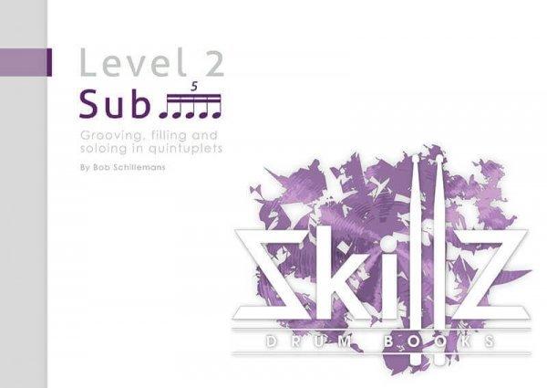 Dit is een afbeelding van de omslag van Skillz Drum Books Sub 5 - Grooving, Filling and Soloing in Quintuplets